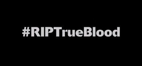 RIP-True-Blood